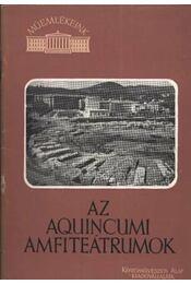 Az Aquincumi amfiteátrumok - Szilágyi János - Régikönyvek