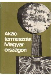 Akáctermesztés Magyarországon - Dr. Keresztesi Béla (szerk.) - Régikönyvek