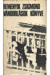 Vándorlások könyve - Remenyik Zsigmond - Régikönyvek