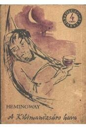 A Kilimandzsáró hava - Hemingway, Ernest - Régikönyvek