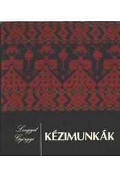 Kézimunkák - Lengyel Györgyi - Régikönyvek