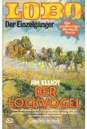 Der lockvogel - Elliot, Jim - Régikönyvek