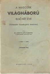 A második világháború első két éve - Dr. Lengyel Béla - Régikönyvek