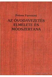 Az óvodavezetés elmélete és módszertana (dedikált) - Petren Ferencné - Régikönyvek