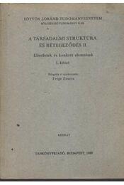 A társadalmi struktúra és rétegződés II. - Ferge Zsuzsa - Régikönyvek