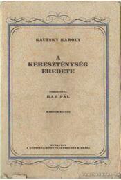 A kereszténység eredete - Kautsky Károly - Régikönyvek