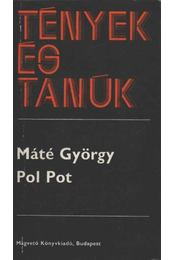 Pol Pot - Máté György - Régikönyvek