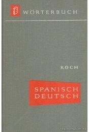 Spanisch-Deutsches wörterbuch - Koch, Herbert - Régikönyvek