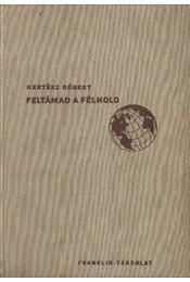 Feltámad a félhold - Kertész Róbert - Régikönyvek