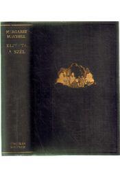 Elfújta a szél - MARGARET MITCHELL - Régikönyvek