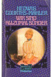 Wir sind allzumal Sünder - Courths-Mahler, Hedwig - Régikönyvek