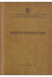 Növénytermesztés - Villax Ödön dr. - Régikönyvek