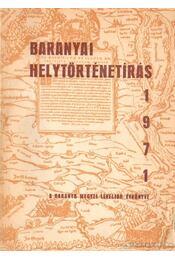 Baranyai helytörténetírás 1971 - Szita László - Régikönyvek