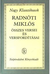 Radnóti Miklós összes versei és versfordításai - Radnóti Miklós - Régikönyvek