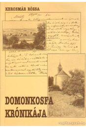 Domonkosfa krónikája (dedikált) - Kercsmár Rózsa - Régikönyvek