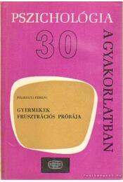Gyermekek frusztrációs próbája - Pálhegyi Ferenc - Régikönyvek