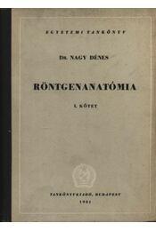 Röntgenanatómia I-II. - Dr. Nagy Dénes - Régikönyvek