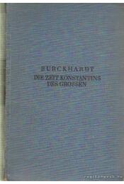 Die zeit Konstantins des grossen - Burckhardt, Jacob - Régikönyvek