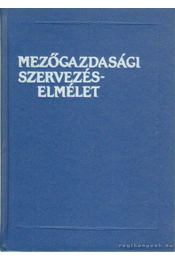 Mezőgazdasági szervezéselmélet - Gönczi Iván dr. - Régikönyvek
