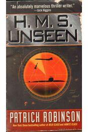 H.M.S. Unseen - Patrick Robinson - Régikönyvek