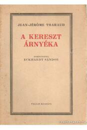 A kereszt árnyéka - Tharaud, Jean-Jérőme - Régikönyvek
