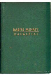 Halálfiai - Babits Mihály - Régikönyvek