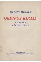 Oedipus király és egyéb műfordítások - Babits Mihály - Régikönyvek
