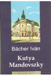 Kutya Mandovszky - Bächer Iván - Régikönyvek