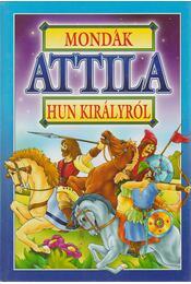 Mondák Attila hun királyról - Bácsi Gy. Antal - Régikönyvek