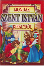 Mondák Szent István királyról - Bácsi Gy. Antal - Régikönyvek