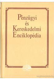 Pénzügyi és Kereskedelmi Enciklopédia - Bácskai Tamás - Régikönyvek