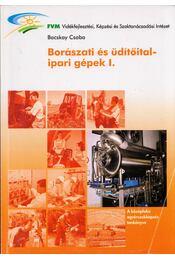 Borászati és üditőital-ipari gépek I. - BACSKAY CSABA - Régikönyvek