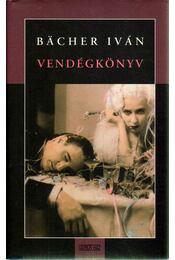 Vendégkönyv - Bächer Iván - Régikönyvek
