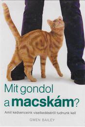 Mit gondol a macskám? - Bailey, Gwen - Régikönyvek