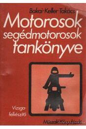 Motorosok segédmotorosok tankönyve - Bakai László, Keller Ervin, Takács Ferenc - Régikönyvek