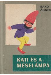 Kati és a meselámpa - Bakó Ágnes - Régikönyvek