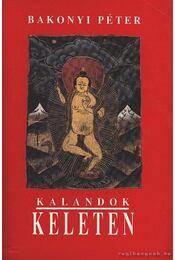 Kalandok keleten - Bakonyi Péter - Régikönyvek