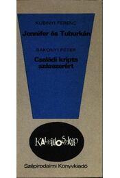Jennifer és Tuburkán / Családi kripta százezerért - Bakonyi Péter, Kubinyi Ferenc - Régikönyvek