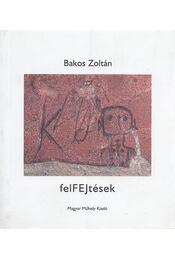 felFEJtések - Bakos Zoltán - Régikönyvek