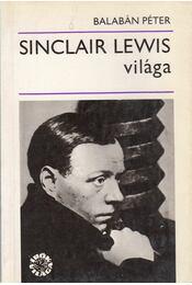 Sinclair Lewis világa - Balabán Péter - Régikönyvek