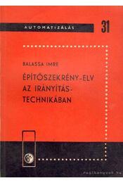 Építőszekrény-elv az irányítástechnikában - Balassa Imre - Régikönyvek