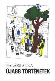 Újabb történetek - Balázs Anna - Régikönyvek
