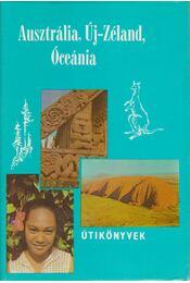 Ausztrália, Új-Zéland, Óceánia - Balázs Dénes - Régikönyvek