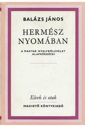 Hermész nyomában - Balázs János - Régikönyvek