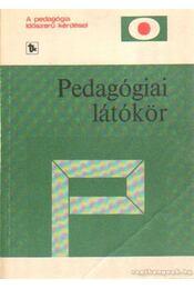 Pedagógiai látókör - Balázs Mihály, Karlovitz János - Régikönyvek