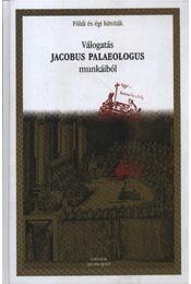 Válogatás Jacobus Palaeologus munkáiból - Balázs Mihály - Régikönyvek