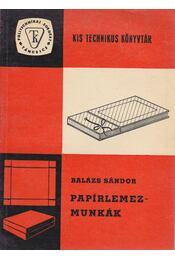 Papírlemezmunkák - Balázs Sándor - Régikönyvek