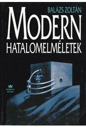 Modern hatalomelméletek - Balázs Zoltán - Régikönyvek