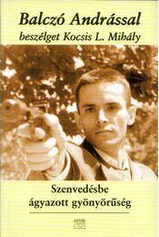 Szenvedésbe ágyazott gyönyörűség - Balczó András - Régikönyvek