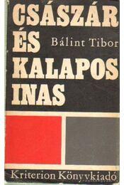 Császár és a kalapos inas (dedikált) - Bálint Tibor - Régikönyvek